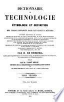 Dictionnaire de technologie, étymologie et définition des termes employés dans les arts et métiers, ...