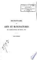 Dictionnaire des arts et manufactures de l'agriculture, des mines, etc