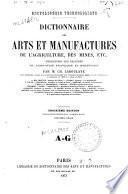 Dictionnaire des arts et manufactures et de l'agriculture, des mines, etc