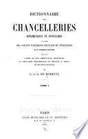 Dictionnaire des chancelleries diplomatiques et consulaires ... rédigé ... et complété au moyen de documents officiels