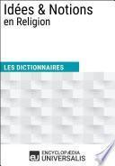 Dictionnaire des Idées & Notions en Religion