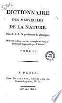 Dictionnaire des merveilles de la nature. Par A.J.S.D. professeur de physique... Tome 1. [-3.]