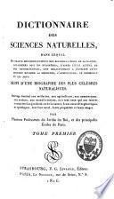 Dictionnaire des sciences naturelles, dans lequel on traite méthodiquement des différens êtres de la nature, considérés soit en eux-mêmes, d'après l'état actuel de nos connoissances, soit relativement à l'utilité qu'en peuvent retirer la médecine, l'agriculture, le commerce et les arts