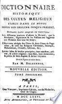 Dictionnaire historique des cultes religieux [by J.F. de la Croix]. Nouv. (2e) éd., par m. Delacroix