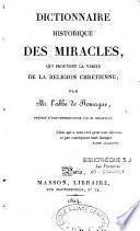 Dictionnaire historique des miracles qui prouvent la vérité de la religion chrétienne