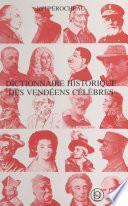 Dictionnaire historique des Vendéens célèbres