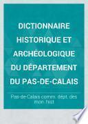 Dictionnaire historique et archéologique du département du Pas-de-Calais