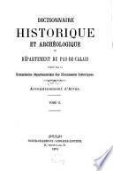 Dictionnaire historique et archéologique du Département du Pas - de - Calais publié par la Commission départementale des Monuments historiques