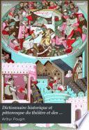 Dictionnaire historique et pittoresque du théâtre et des arts qui s'y rattachent
