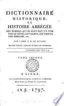 Dictionnaire historique, ou Histoire abrégée des hommes qui se sont fait un nom [abridged from the work of L.M. Chaudon] par F.X. de Feller