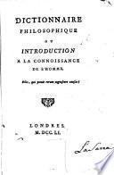 Dictionnaire philosophique ou introduction à la connaissance de l'homme