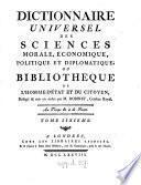 Dictionnaire universel des sciences morale, économique, politique et diplomatique; ou Bibliothèque de l'homme-d'état et du citoyen