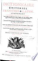 Dictionnaire universel françois & latin