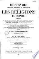 Dictionnaire universel, historique et comparatif, de toutes les religions du monde, comprenant le judaïsme, le christianisme, le paganisme...