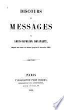 Discours et messages de Louis-Napoléon Bonaparte, depuis son retour en France jusqu'au 2 décembre 1852
