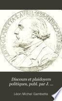 Discours et plaidoyers politiques, publ. par J. Reinach. Éd. complète