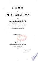 Discours et proclamations de Louis-Napoléon Bonaparte, ... depuis son retour en France jusqu'au 1er janvier 1852
