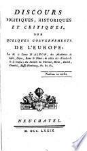 Discours politiques, historiques et critiques, sur quelques gouvernements de l'Europe