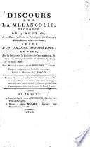 Discours sur la mélancolie, prononcé le 19 août 1807, à la séance publique de l'Académie des sciences, belles-lettres et arts de Rouen