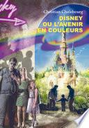Disney ou l'avenir en couleurs