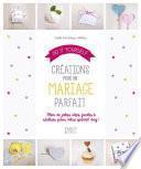 Do It Yourself : Créations pour un mariage de rêve