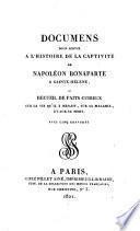 Documens pour servir à l'histoire de la captivité de Napoléon Bonaparte à Sainte-Hélène