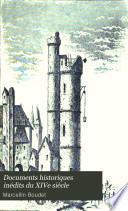 Documents historiques inédits du XIVe siècle