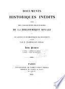 Documents historiques inédits tirés des collections manuscrites de la Bibliothèque royale