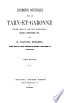 Documents historiques sur le Tarn-et-Garonne, diocése, abbayes, chapitres, commanderies, églises, seigneuries, etc