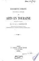 Documents inédits pour servir à l'histoire des arts en Touraine