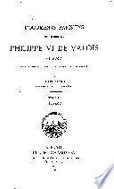 Documents parisiens du règne de Philippe VI de Valois (1328-1350) Extraits des registres de la chancellerie de France