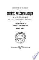 Documents & rapports de la Société paléontologique et archéologique de l'arrondissement judiciaire de Charleroi