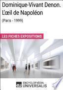 Dominique-Vivant Denon. L'œil de Napoléon (Paris - 1999)
