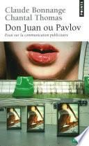 Don Juan ou Pavlov. Essai sur la communication publicitaire