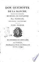 Don Quichotte de la Manche, traduit de l'espagnol de Michel de Cervantes par Florian; ouvrage posthume. Tome premier [-troisieme]