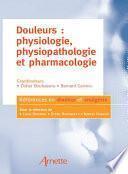 Douleurs : physiologie, physiopathologie et pharmacologie