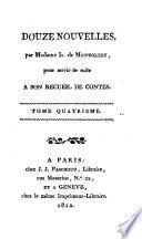 Douze nouvelles par Mme. Is. de Montolieu, pour servir de suite à son Recueil de contes