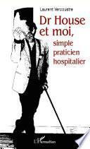 Dr House et moi, simple praticien hospitalier