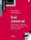Droit commercial. Actes de commerce - Commerçants - Fonds de commerce - Baux commerciaux
