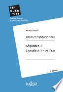 Droit constitutionnel. Séquence 3 : Constitution et l'Etat