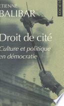 Droit de cité : culture et politique en démocratie
