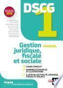 DSCG 1 - Gestion juridique fiscale et sociale - Manuel et applications