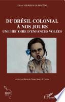 Du Brésil colonial à nos jours