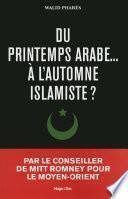Du printemps arabes à l'automne islamiste