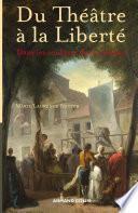 Du Théâtre à la Liberté