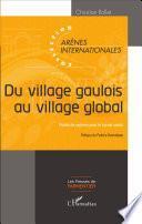 Du village gaulois au village global