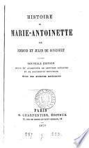 E. et J. de Goncourt. Histoire de Marie-Antoinette
