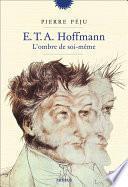 E.T.A. Hoffmann - L'ombre de soi-même