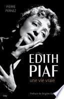 Edith Piaf, une vie vraie