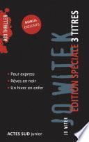 Edition Spéciale 3 titres et bonus- Jo Witek- Romans ado thriller